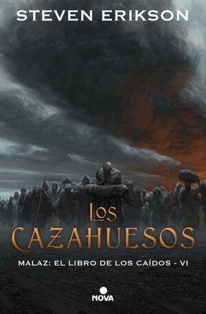 MALAZ: EL LIBRO DE LOS CAIDOS #06. LOS CAZAHUESOS