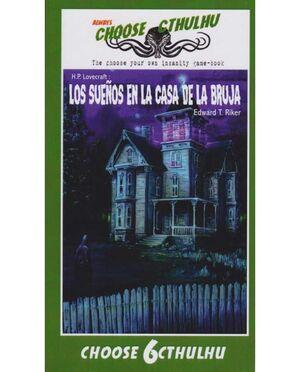 CHOOSE CTHULHU #06. LOS SUEÑOS EN LA CASA DE LA BRUJA