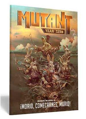 MUTANT YEAR ZERO JDR. MANUAL DE ZONA 3: ¡MORID, COMECARNES, MORID!