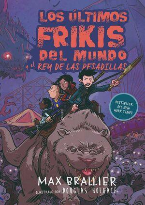 LOS ULTIMOS FRIKIS DEL MUNDO Y EL REY DE LAS PESADILLAS