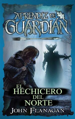 APRENDIZ DE GUARDIAN #05. EL HECHICERO DEL NORTE