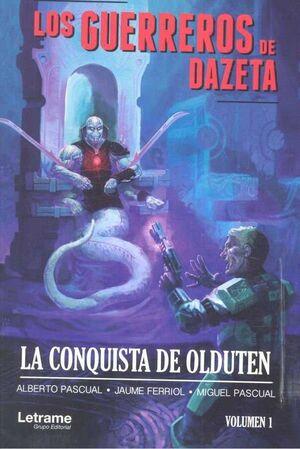 LOS GUERREROS DE DAZETA #01. LA CONQUISTA DE OLDUTEN