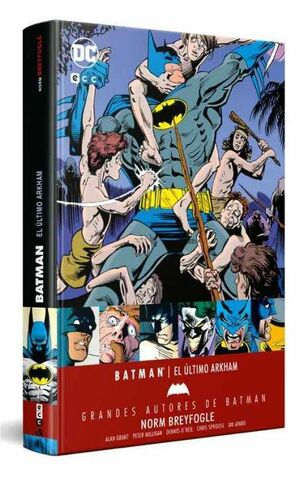 GRANDES AUTORES DE BATMAN: NORM BREYFOGLE – EL ULTIMO ARKHAM