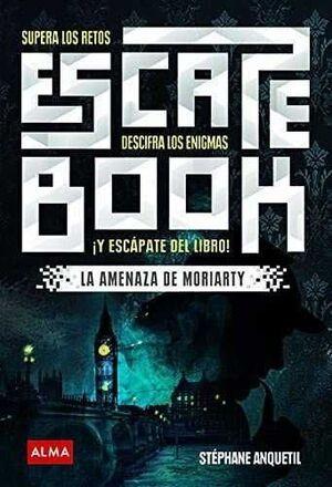 ESCAPE BOOK: SUPERA LOS RETOS DESCIFRA LOS ENIGMAS Y ESCAPATE DEL LIBRO