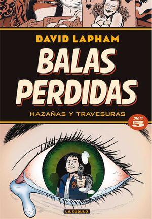 BALAS PERDIDAS #05. HAZAÑAS Y TRAVESURAS