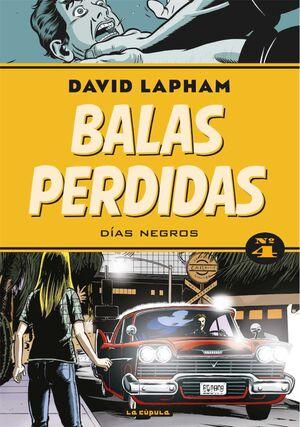 BALAS PERDIDAS #04. DIAS NEGROS