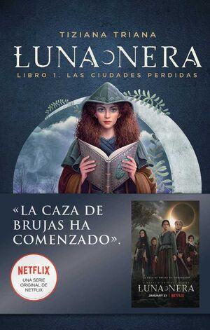 LAS CIUDADES PERDIDAS I. LUNA NERA