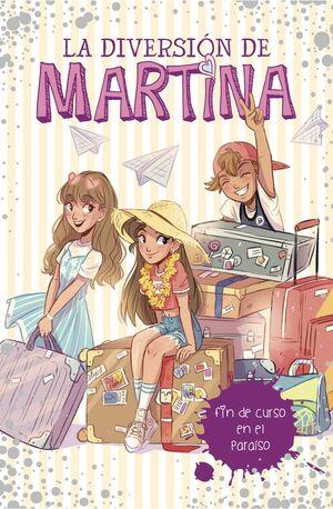 LA DIVERSION DE MARTINA #04. FIN DE CURSO EN EL PARAISO