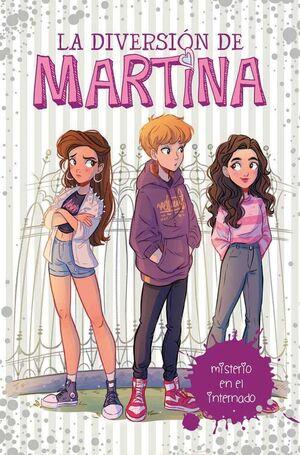 LA DIVERSION DE MARTINA #05. MISTERIO EN EL INTERNADO