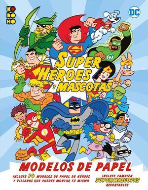 DC SUPERHEROES Y MASCOTAS: MODELOS DE PAPEL