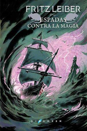 FAFHRD Y EL RATONERO GRIS #04. ESPADAS CONTRA LA MAGIA