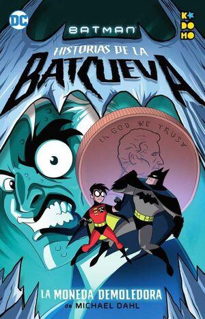 BATMAN: HISTORIAS DE LA BATCUEVA #01. LA MONEDA DEMOLEDORA