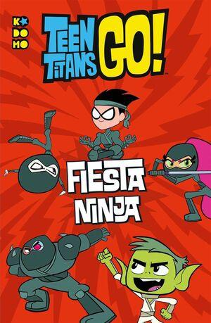 TEEN TITANS GO! FIESTA NINJA