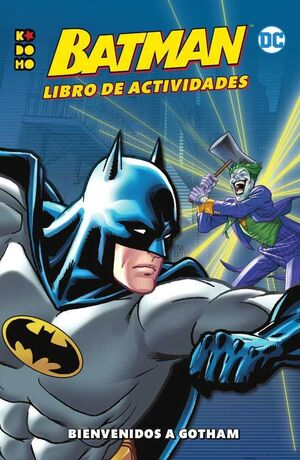 BATMAN. LIBRO DE ACTIVIDADES #01. BIENVENIDOS A GOTHAM