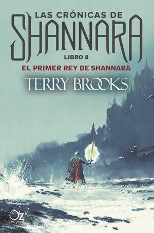 LAS CRONICAS DE SHANNARA #08. EL PRIMER REY DE SHANNARA