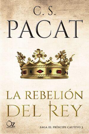 EL PRINCIPE CAUTIVO III. LA REBELION DEL REY