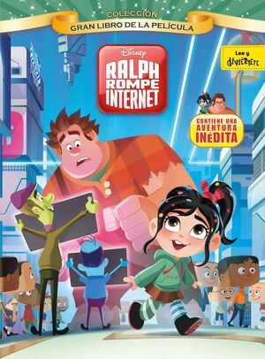 ROMPE RALPH 2: RALPH ROMPE INTERNET. GRAN LIBRO DE LA PELICULA
