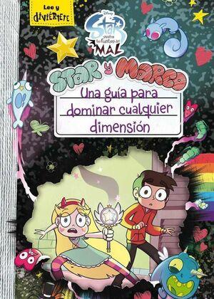 STAR CONTRA LAS FUERZAS DEL MAL. STAR Y MARCO: GUIA PARA DOMINAR DIMENSION
