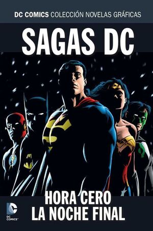 COLECCIONABLE DC COMICS ESPECIAL SAGAS: LA HORA ZERO / LA NOCHE FINAL!