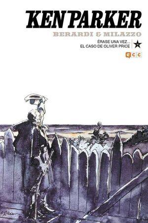 KEN PARKER #14. ERASE UNA VEZ... / EL CASO DE OLIVER PRICE