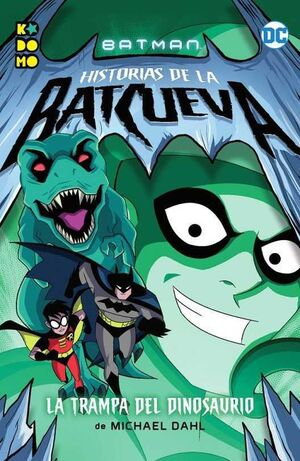 BATMAN: HISTORIAS DE LA BATCUEVA #02. LA TRAMPA DEL DINOSAURIO