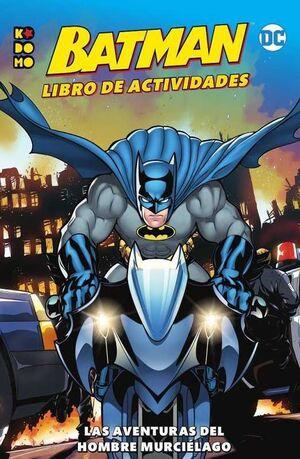 BATMAN. LIBRO DE ACTIVIDADES #02. LAS AVENTURAS DEL HOMBRE MURCIELAGO