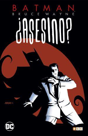 BATMAN: BRUCE WAYNE ASESINO? #01