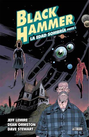 BLACK HAMMER #03. LA EDAD SOMBRIA - PARTE 1