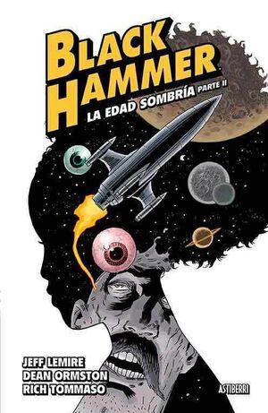 BLACK HAMMER #04. LA EDAD SOMBRIA - PARTE 2