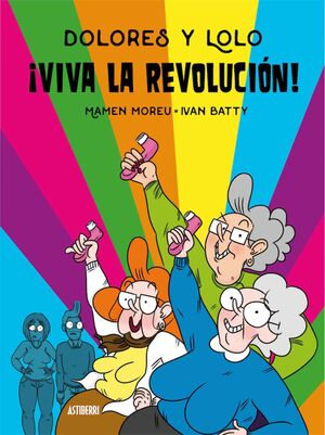 DOLORES Y LOLO #02. VIVA LA REVOLUCION!