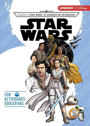 STAR WARS. RUMBO A STAR WARS: EL ASCENSO DE SKYWALKER