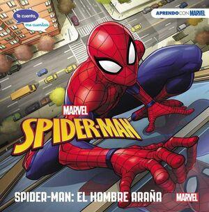 SPIDER-MAN: EL HOMBRE ARAÑA. TE CUENTO, ME CUENTAS