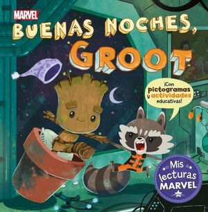 BUENAS NOCHES, GROOT! MIS LECTURAS MARVEL