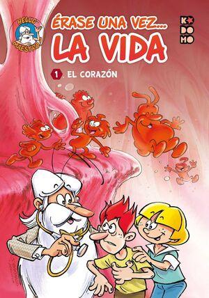 ERASE UNA VEZ... LA VIDA #01 EL CORAZON (ECC EDICIONES)