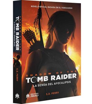 SHADOW OF THE TOMB RAIDER. LA SENDA DEL APOCALIPSIS