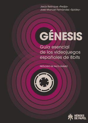 GENESIS. GUIA ESENCIAL DE LOS VIDEOJUEGOS ESPAÑOLES DE 8 BITS