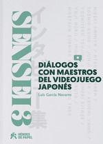 SENSEI 3: DIALOGOS CON MAESTROS DEL VIDEOJUEGO JAPONES