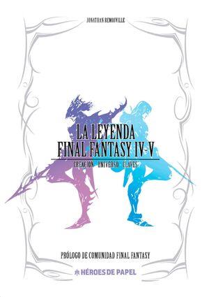 LA LEYENDA FINAL FANTASY IV-V
