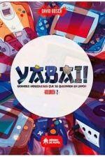 YABAI! #02. GRANDES VIDEOJUEGOS QUE SE QUEDARON EN JAPÓN