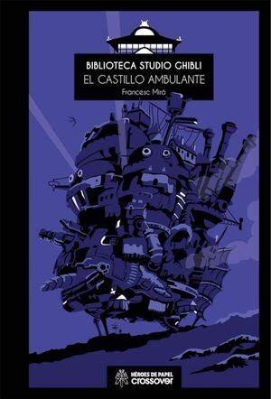 BIBLIOTECA STUDIO GHIBLI #04. EL CASTILLO AMBULANTE