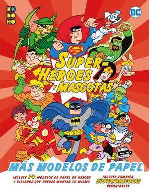 DC SUPERHEROES Y MASCOTAS: MAS MODELOS DE PAPEL