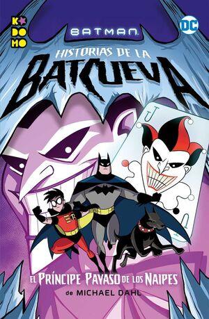 BATMAN: HISTORIAS DE LA BATCUEVA #03. EL PRINCIPE PAYASO DE LOS NAIPES