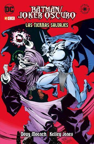 BATMAN: JOKER OSCURO. LAS TIERRAS SALVAJES