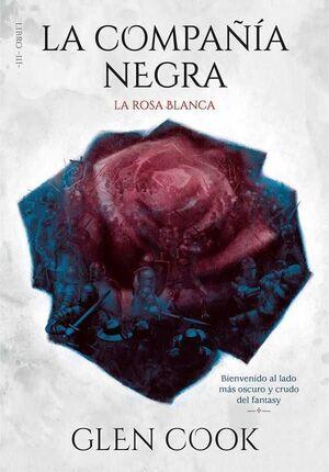 LIBROS DEL NORTE III. LA COMPAÑIA NEGRA: LA ROSA BLANCA