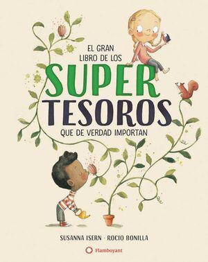 EL GRAN LIBRO DE LOS SUPERTESOROS QUE DE VERDAD IMPORTAN