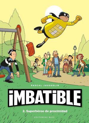 IMBATIBLE #02. SUPERHEROE DE PROXIMIDAD