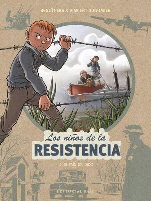 LOS NIÑOS DE LA RESISTENCIA #05. EL PAIS DIVIDIDO