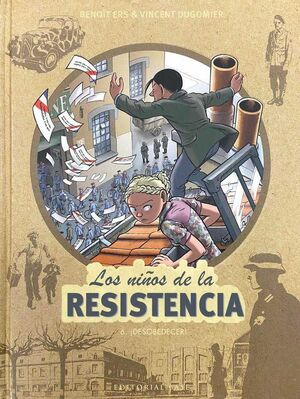 LOS NIÑOS DE LA RESISTENCIA #06. DESOBEDECER