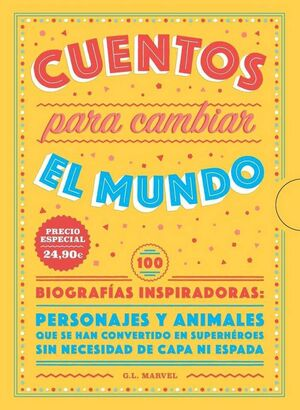 CUENTOS PARA CAMBIAR EL MUNDO. 100 BIOGRAFIAS INSPIRADORAS