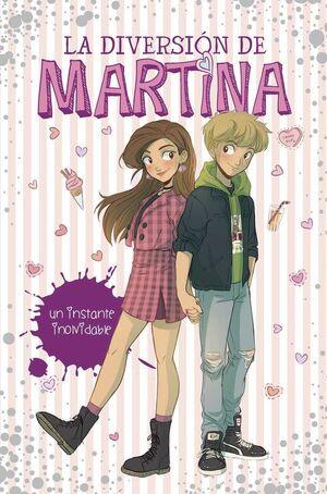 LA DIVERSION DE MARTINA #07. UN INSTANTE INOLVIDABLE